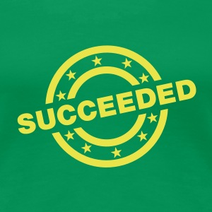 succeeded Stamp T-Shirts - Frauen Premium T-Shirt