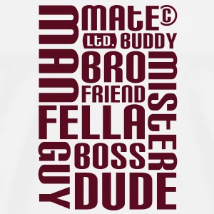 Friend, Mate, Dude, ... T-shirts - Herre premium T-shirt