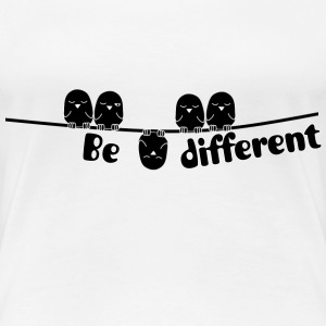 be different chick - Frauen Premium T-Shirt