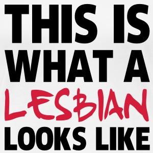 This Is What a Lesbian Looks Like T-Shirts - Women's Premium T-Shirt