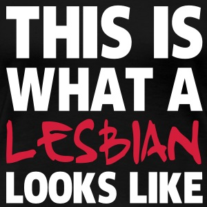 This Is What a Lesbian Looks Like T-shirts - Premium-T-shirt dam
