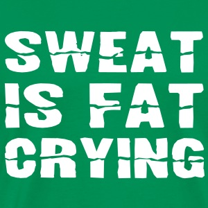 Sweat Is Fat Crying T-shirts - Premium-T-shirt herr