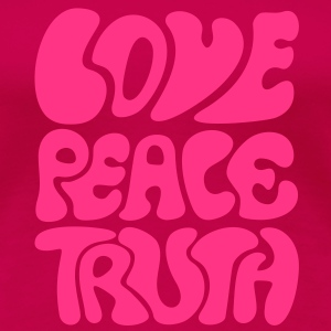 Love Peace Truth Tee shirts graphique - T-shirt Premium Femme