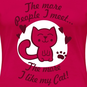 The more People I meet, the more I like my Cat T-shirts - Vrouwen Premium T-shirt