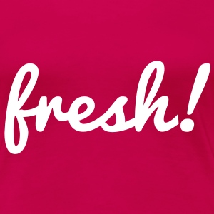 Fresh T-Shirts - Frauen Premium T-Shirt