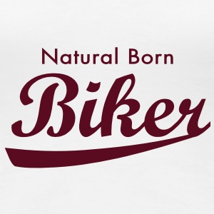 Natural Born Biker T-Shirts - Frauen Premium T-Shirt