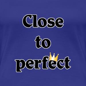 close to perfect T-shirts - Premium-T-shirt dam