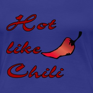 hot like chili T-shirts - Vrouwen Premium T-shirt