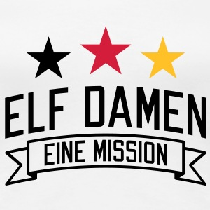 Elf Damen | eine Mission | em | EM T-Shirts - Frauen Premium T-Shirt