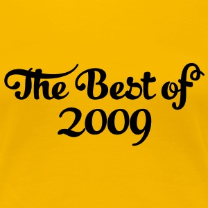 Geburtstag - Birthday - the best of 2009 (it) T-shirt - Maglietta Premium da donna