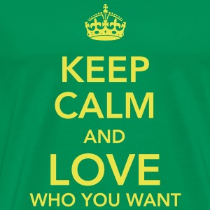 keep calm and love who you want T-shirts - Premium-T-shirt herr