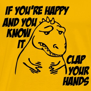 If you're happy and you know it.. Clap your hands! T-shirts - Mannen Premium T-shirt