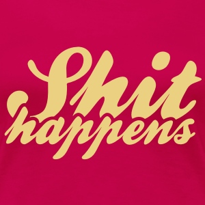 Shit Happens & Politics T-Shirts - Women's Premium T-Shirt