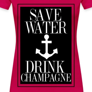 Save Water Drink Champagne Statement Shirt with An T-Shirts - Frauen Premium T-Shirt