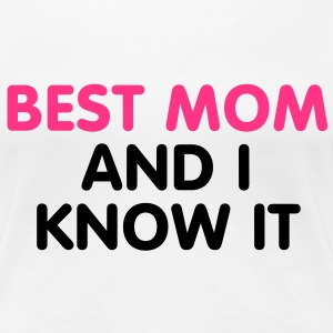 Best mom and i know it T-Shirts - Vrouwen Premium T-shirt