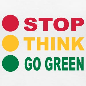 STOP - THINK - GO GREEN, 3c, eco, bio, geen,  T-Shirts - Women's Premium T-Shirt