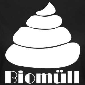 Ein Haufen als Biomüll for Girls - Frauen T-Shirt