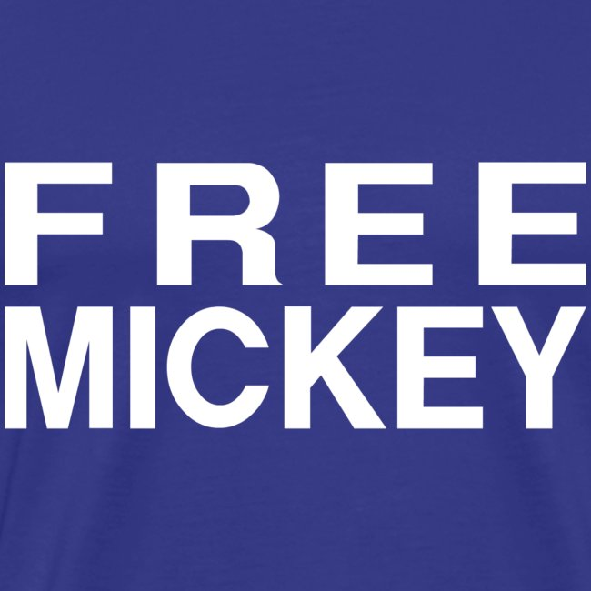 FREE MICKEY (for dudes)