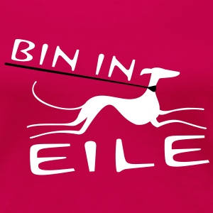 Bin in Eile T-Shirts - Frauen Premium T-Shirt