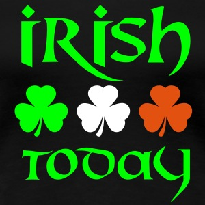 irish today T-Shirts - Frauen Premium T-Shirt