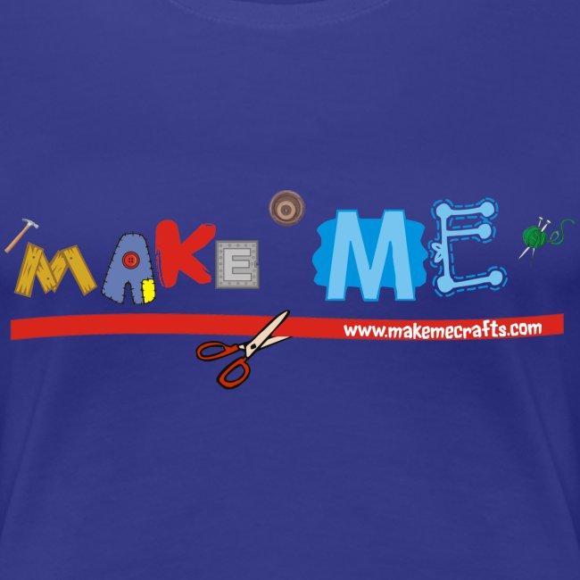 Women's Girlie Make ME T-Shirt +LDIFME Logo
