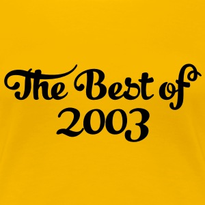 Geburtstag - Birthday - the best of 2003 (uk) T-Shirts - Women's Premium T-Shirt