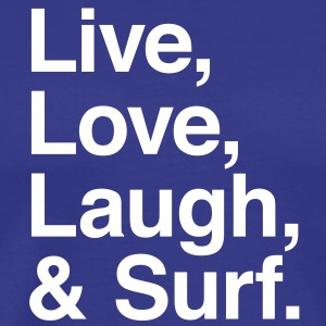 live love laugh and surf T-shirts - Mannen Premium T-shirt