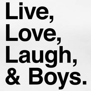 live love laugh and boys T-shirts - Dame premium T-shirt
