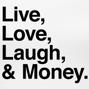 live love laugh and money T-shirts - Vrouwen Premium T-shirt
