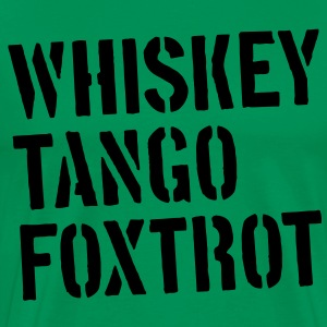 WTF - Whiskey Tango Foxtrot - Men's Premium T-Shirt