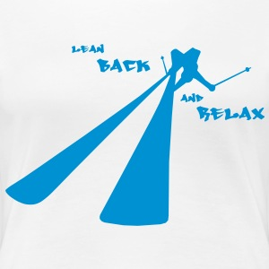 Lean back and relax - Frauen Premium T-Shirt
