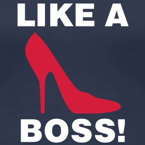 Like a Boss | Shoe | Schuh T-Shirts - Frauen Premium T-Shirt
