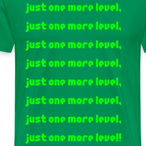 Just one more level! - Men's Premium T-Shirt