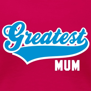 Greatest MUM 2C T-Shirt BP - Frauen Premium T-Shirt