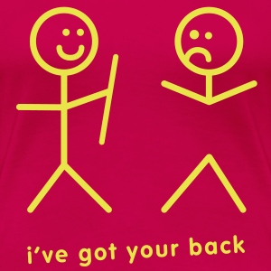 I've Got Your Back - Women's Premium T-Shirt