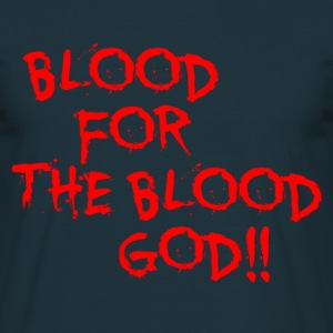 blood for the blood god!! - Men's T-Shirt
