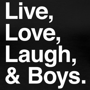 live love laugh and boys T-shirts - Premium-T-shirt dam