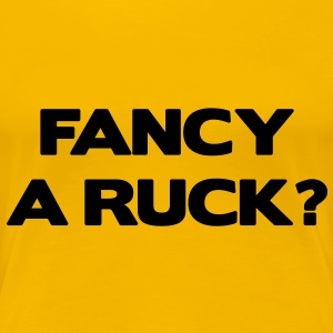 Fancy a Ruck? T-Shirts - Women's Premium T-Shirt
