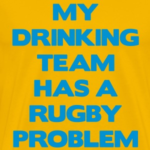 My Drinking Team Has a Rugby Problem T-shirt - Maglietta Premium da uomo