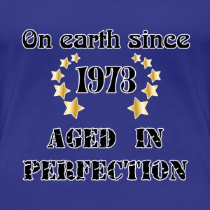 on earth since 1973 T-shirts - Dame premium T-shirt