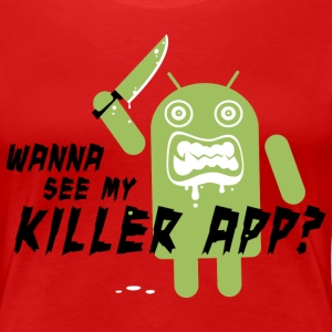 Killer App Android cool vintage geek humour slogan t shirts Tee shirts - T-shirt Premium Femme