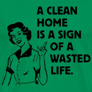 a clean home is a sign of a  life T-skjorter - Premium T-skjorte for menn