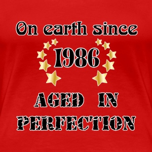 on earth since 1986 Tee shirts - T-shirt Premium Femme