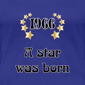 1966 - a star was born T-Shirts - Women's Premium T-Shirt