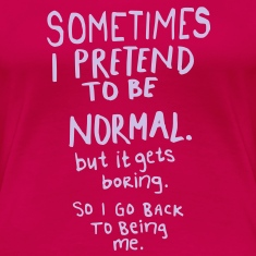 Awesome - Normal is Boring T-Shirts