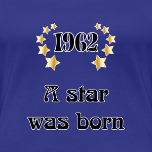 1962 - a star was born T-shirt - Maglietta Premium da donna