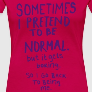Awesome - Normal is Boring Tee shirts - T-shirt Premium Femme