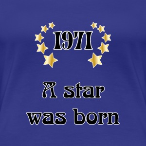 1971 - a star was born T-shirt - Maglietta Premium da donna