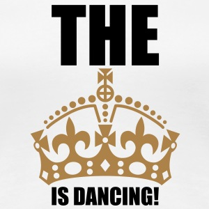 The King is dancing | The Queen is dancing T-Shirts - Maglietta Premium da donna