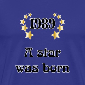 1989 - a star was born Tee shirts - T-shirt Premium Homme